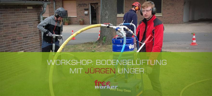 Jürgen Unger beim Freeworker: Workshop Bodenbelüftung